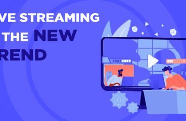 Live Streaming is the New Trend
