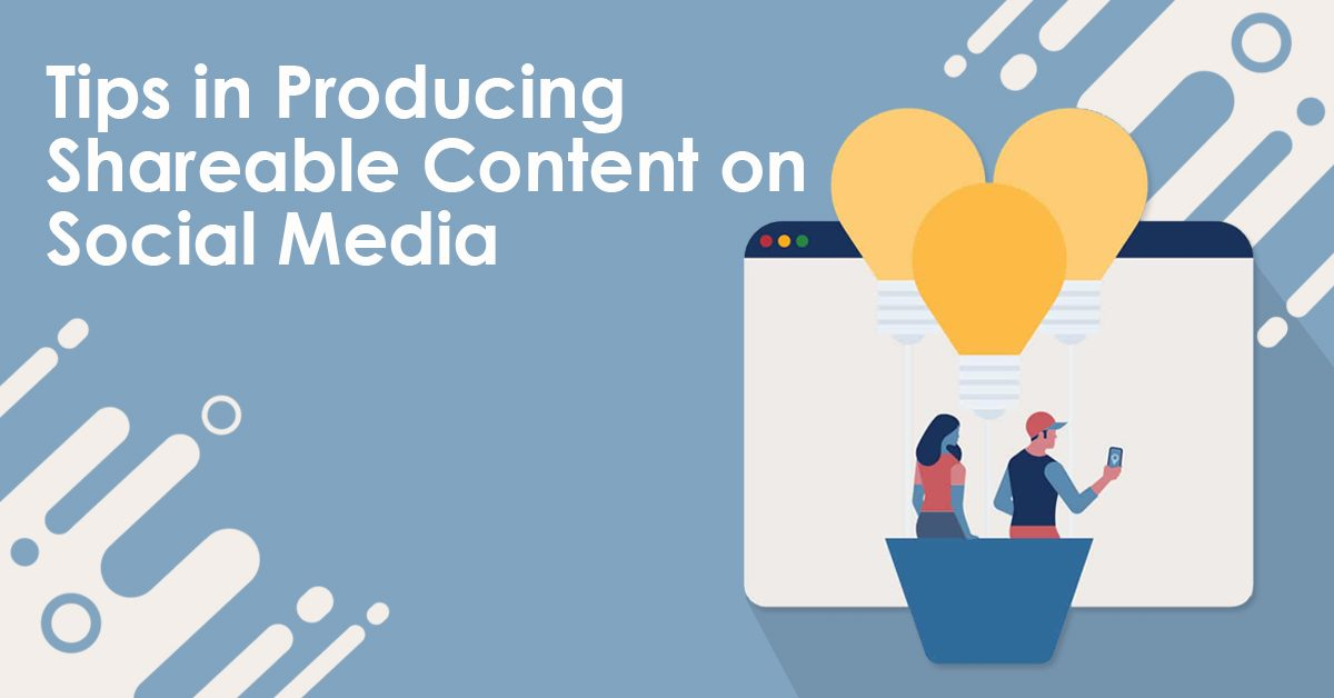Tips in Producing Shareable Content on Social Media