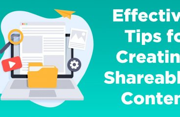 Effective Tips for Creating Shareable Content