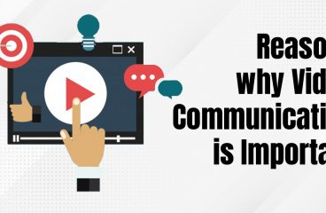 Reasons why Video Communication is Important
