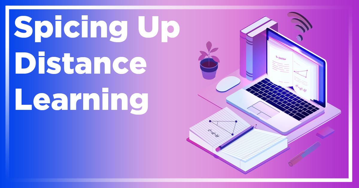 Spicing Up Distance Learning