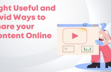Share Your Content Online: Eight Useful and Vivid Ways