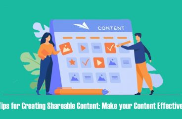 Tips for Creating Shareable Content: Make your Content Effective