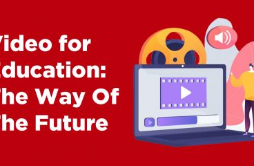 Video for Education: The Way Of The Future
