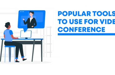 Video Conference Tools: The Popular Ones To Use