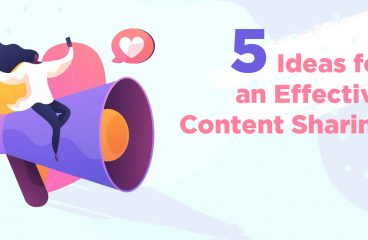 Content Sharing: Five Ideas to Make it Effective