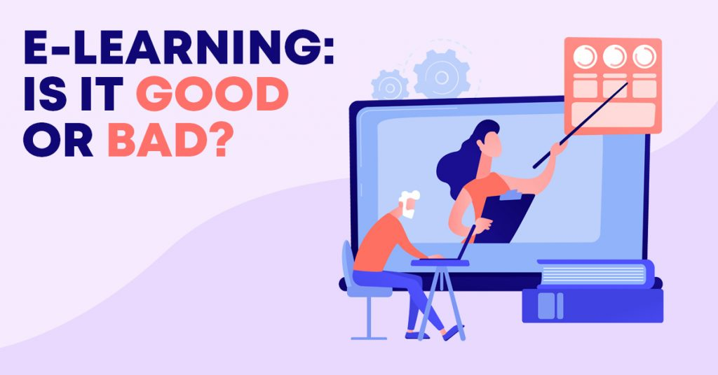 E-learning: Is it Good or Bad?