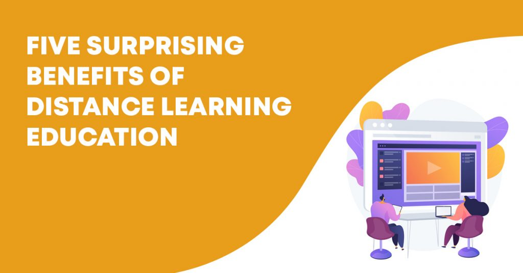 Five Surprising Benefits of Distance Learning Education