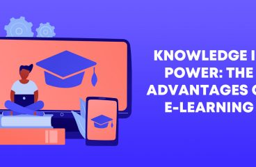 E-learning: Its Advantages and The Power of Knowledge