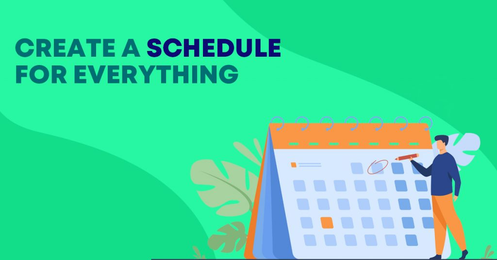Create a schedule for everything