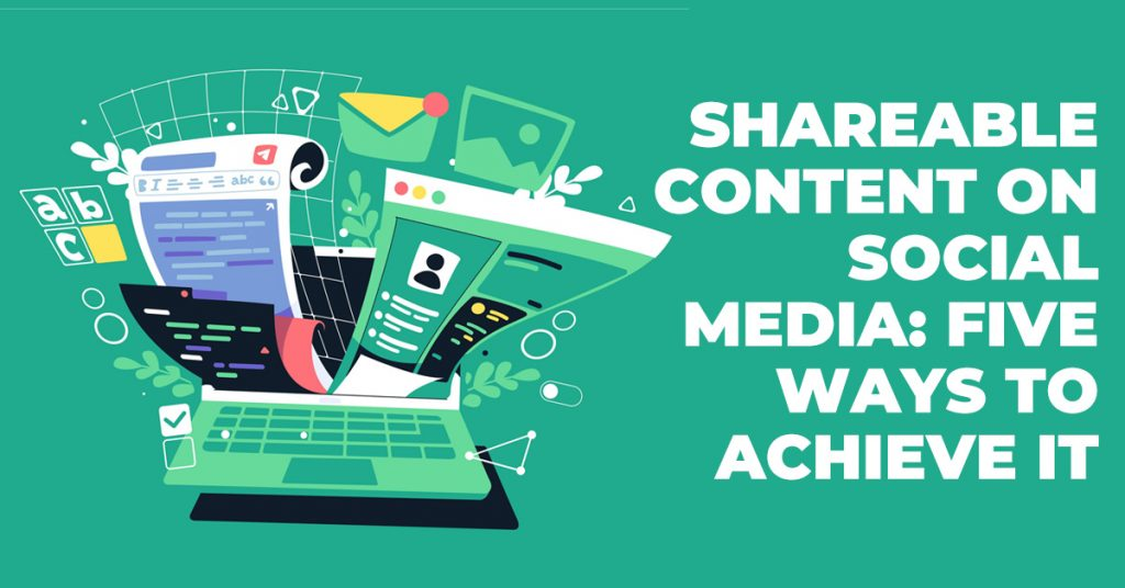 Shareable Content: Five Ways to Achieve It