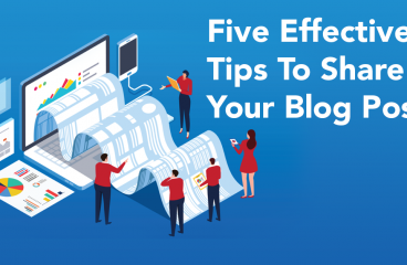 Blog Posting: Five Effective Tips To Share Blogs