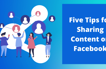 Content Sharing: Five Tips on How to Do it on Facebook